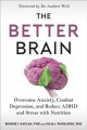 Cover for The Better Brain: Conquer Anxiety, Depression, ADHD, and Stress With Nutrit...