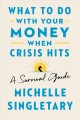 Cover for What to do with your money when crisis hits: a survival guide