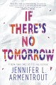 Cover for If There's No Tomorrow