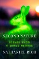 Cover for Second nature: scenes from a world remade