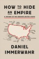 Cover for How to hide an empire: a history of the greater United States