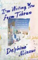 Cover for I'm writing you from Tehran: a granddaughter's search for her family's past...