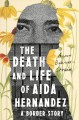 Cover for The death and life of Aida Hernandez: a border story