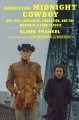 Cover for Shooting Midnight cowboy: art, sex, loneliness, liberation, and the making ...