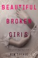 Cover for Beautiful broken girls