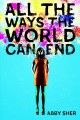 Cover for All the ways the world can end