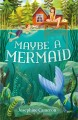 Cover for Maybe a mermaid