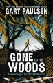 Cover for Gone to the woods: surviving a lost childhood