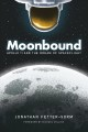 Cover for Moonbound: Apollo 11 and the dream of spaceflight