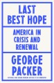 Cover for Last best hope: America in crisis and renewal