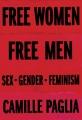Cover for Free Women, Free Men: Sex, Gender, Feminism