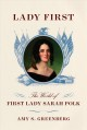 Cover for Lady first: the world of first lady Sarah Polk