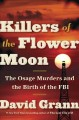 Cover for Killers of the Flower Moon: the Osage murders and the birth of the FBI