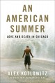 Cover for An American summer: love and death in Chicago