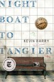 Cover for Night boat to Tangier: a novel