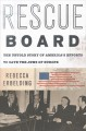 Cover for Rescue Board: the untold story of America's efforts to save the Jews of Eur...