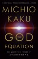 Cover for The God equation: the quest for a theory of everything