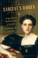 Cover for Sargent's women: four lives behind the canvas