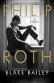 Cover for Philip Roth: the biography