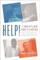 Cover for Help!: the Beatles, Duke Ellington, and the magic of collaboration