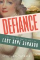 Cover for Defiance: the extraordinary life of Lady Anne Barnard