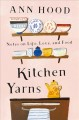Cover for Kitchen yarns: notes on life, love, and food