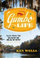 Cover for Gumbo life: tales from the Roux Bayou