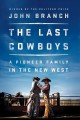 Cover for The last cowboys: a pioneer family in the new West