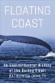 Cover for Floating coast: an environmental history of the Arctic