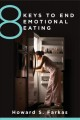 Cover for 8 keys to end emotional eating: autonomy and the spirit of rebellion