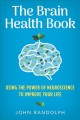 Cover for The brain health book: using the power of neuroscience to improve your life