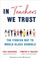 Cover for In teachers we trust: the Finnish way to world-class schools