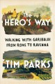 Cover for The hero's way: walking with Garibaldi from Rome to Ravenna
