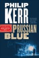 Cover for Prussian blue: a Bernie Gunther novel
