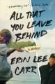 Cover for All that you leave behind: a memoir