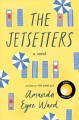 Cover for The jetsetters: a novel
