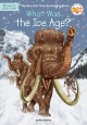 Cover for What was the Ice Age?