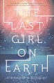 Cover for The last girl on Earth