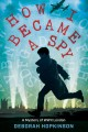 Cover for How I became a spy: a mystery of WWII London