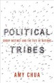 Cover for Political tribes: group instinct and the fate of nations