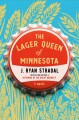 Cover for The lager queen of Minnesota