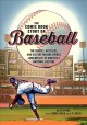 Cover for The comic book story of baseball: the heroes, hustlers, and history-making ...