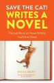 Cover for Save the cat! writes a novel: the last book on novel writing you'll ever ne...