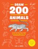 Cover for Draw 200 animals: the step-by-step way to draw horses, cats, dogs, birds, f...
