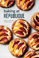 Cover for Baking at République: master recipes and techniques