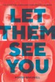 Cover for Let them see you: the guide for leveraging your diversity at work