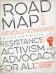 Cover for Road map for revolutionaries: resistance, activism, and advocacy for all
