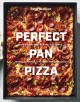 Cover for Perfect pan pizza: square pies to make at home, from Roman, Sicilian, and D...