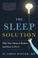 Cover for The sleep solution: why your sleep is broken and how to fix it