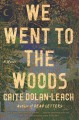 Cover for We went to the woods: a novel
